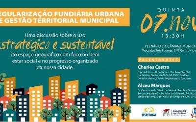 Câmara debate regularização fundiária urbana e gestão territorial municipal