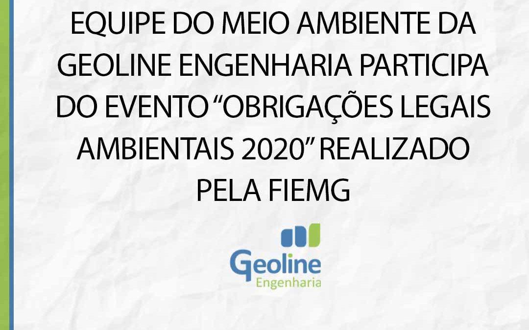 """EQUIPE DO MEIO AMBIENTE DA GEOLINE ENGENHARIA PARTICIPA DO EVENTO """"OBRIGAÇÕES LEGAIS AMBIENTAIS 2020"""" REALIZADO PELA FIEMG"""