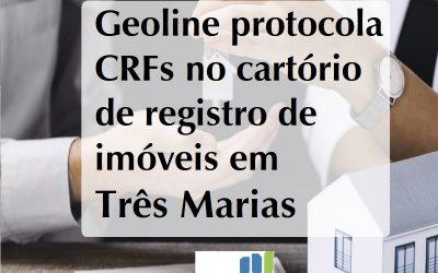 Geoline Protocola CRFs no cartório de imovéis Três Marias