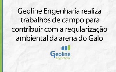 Meio Ambiente – Geoline Engenharia realiza trabalhos de campo para contribuir com a regularização ambiental da arena do galo