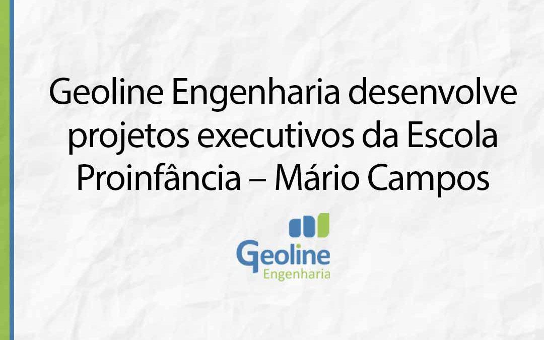 Geoline Engenharia desenvolve projetos executivos da Escola Proinfância – Mário Campos