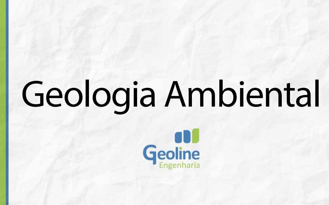 GEOLOGIA AMBIENTAL E A SUA IMPORTÂNCIA NO MERCADO ATUAL