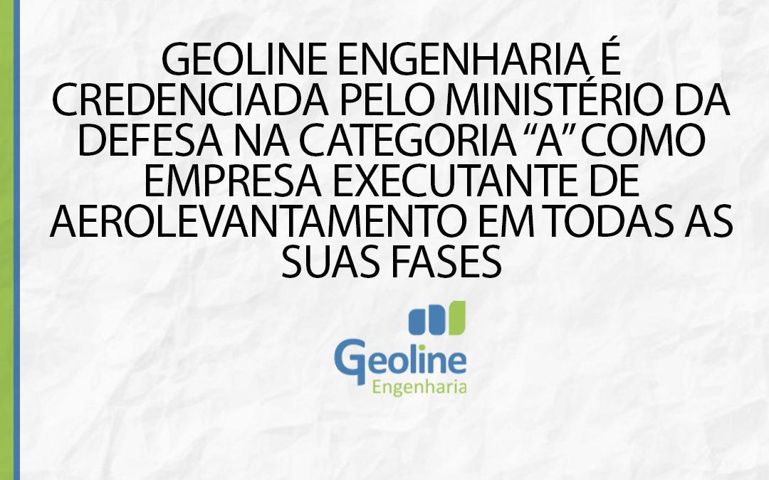 """GEOLINE ENGENHARIA É CREDENCIADA PELO MINISTÉRIO DA DEFESA NA CATEGORIA """"A"""" COMO EMPRESA EXECUTANTE DE AEROLEVANTAMENTO EM TODAS AS SUAS FASES"""